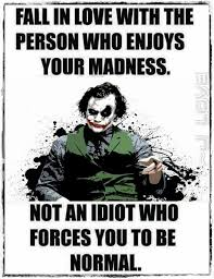 fall in love the person who enjoys your madness joker quotes