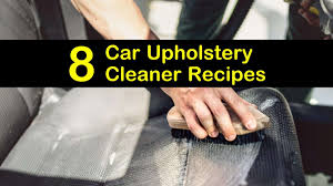 8 easy to make car upholstery cleaner