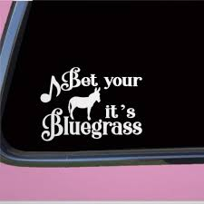 Amazon Com Bet It S Bluegrass Decal Music Banjo Fiddle Guitar Strings Stickers Car Decal Window Decal Vinyl Decal Die Cut Decals Funny Laptop Stickers Bumper Stickers Gift Home Improvement