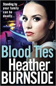 BLOOD TIES: Amazon.co.uk: Burnside, Heather: 9781786692559: Books