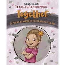 Together.: The Problems and Solutions For The Little Ones and The ...