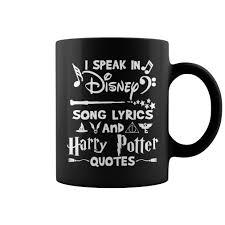 i speak in disney song lyrics and harry potter quotes mug t shirt