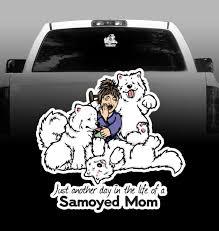 Life Of A Samoyed Mom Vinyl Decal Car Vehicle Sticker Rockin Da Dogs