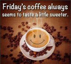 fridays coffee quotes quote friday happy friday tgif days of the