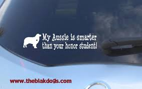 My Aussie Is Smarter Than Your Honor Student Vinyl Sticker Etsy