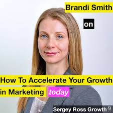 23: Brandi Smith | How To Accelerate Your Growth in Marketing Today