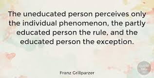 franz grillparzer the uneducated person perceives only the