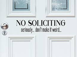 Amazon Com Story Of Home Llc No Soliciting Seriously Don T Make It Weird Door Decal No Soliciting Decal No Soliciting Sticker Vinyl Door Decal Vinyl Window Sticker No Soliciting Door Decal Home