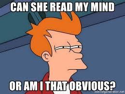 """Image result for read my mind meme"""""""