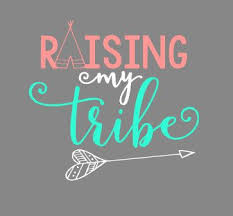 Raising My Tribe Decal Etsy In 2020 Tribe Quotes Tribe Shirts Tribe