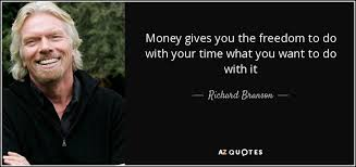 richard branson quote money gives you the dom to do your