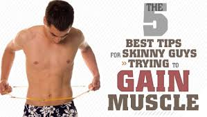tips for skinny guys trying to gain muscle