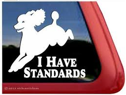 I Have Standards High Quality Vinyl Jumping Poodle Dog Window Decal Sticker Ebay Standard Poodle Poodle Dog Dog Window