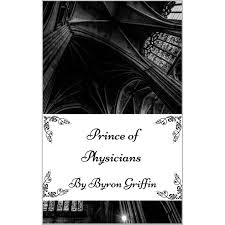 Prince of Physicians by Byron Griffin