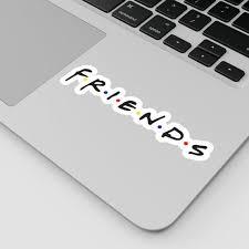 Friends Laptop Sticker Friends Decoration Friends Decal Etsy