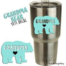 Grandma Bear Decal Yeti Tumbler Decals 12 Colors To Pick From Bear Decal Yeti Tumbler Decal Tumbler Decal