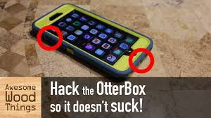 Hack The Otterbox So It Doesn T Suck Youtube