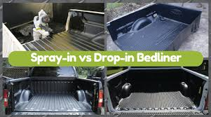 spray in vs drop in bedliner which one