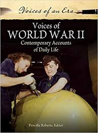 Amazon.com: Voices of World War II: Contemporary Accounts of Daily Life  (Voices of an Era) (9780313386626): Roberts, Priscilla: Books