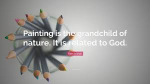 "rembrandt quote ""painting is the grandchild of nature it is"