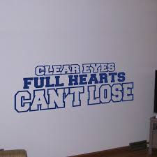 Clear Eyes Full Hearts Can T Lose 01 Wall Decals Sports Quotes By Wallstickums Com