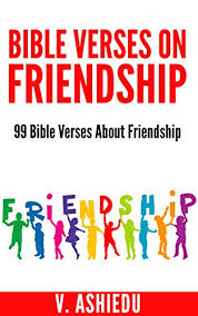 bible verses on friendship bible verses about friendship