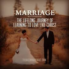 marriage the lifelong journey of learning to love like christ