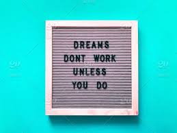 dreams don t work unless you do letter board message board work