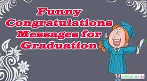 funny congratulations message for graduation quotes wishes