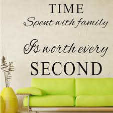 Time Spent With Family Is Worth Every Second Wall Decals Art Wall Quote Stickers Wish