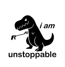 I Am Unstoppable T Rex Funny Vinyl Decal Sticker Bumper Car Truck Window Buy 2 Get 1 Extra Wish