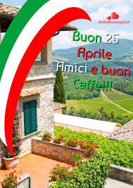 Buon 25 Aprile Immagini Belle Whatsapp Buongiorno - BelleImmagini.it