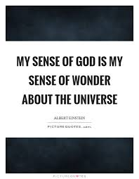 my sense of god is my sense of wonder about the universe picture