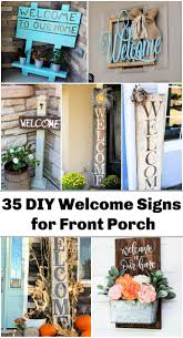 35 Beautiful Diy Welcome Signs For Your Front Porch Diy Crafts