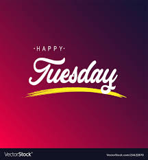 happy tuesday life quote modern background vector image