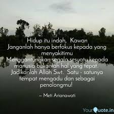 hidup itu indah kawan j quotes writings by meti arianawati