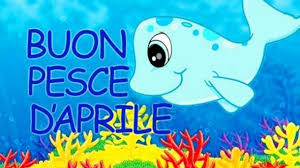 Buon 1° Aprile 2019, Buon Pesce d'Aprile! Ecco le IMMAGINI e le ...