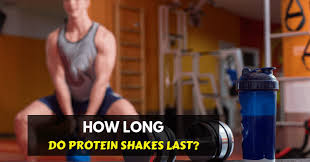 how long does a protein shake last