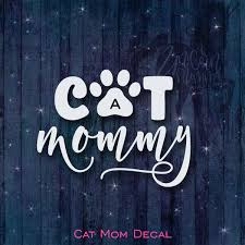 Cat Mommy Cat Lover Vinyl Decal Car Window Tablet Etsy