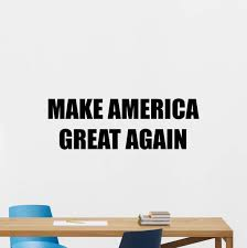 Donald Trump Quote Wall Decal Make America Great Again American President Office Print Home Living Room Bedroom Vinyl Sticker Lettering Art Decor Mural Size 40 Wide X 14 Tall 225crt Amazon Com