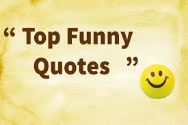 top funny quotes which are going to make you laugh