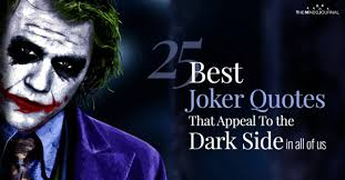 best quotes of the legendary joker that appeal to the dark side