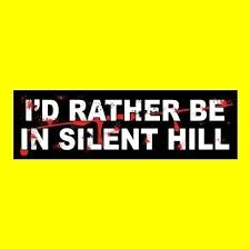 I D Rather Be In Silent Hill Horror Movie Bumper Sticker Prop Pyramid Head New Silent Hill Horror Movies Pyramid Head