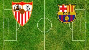 Formazioni Siviglia-Barcellona | Pronostici e quote