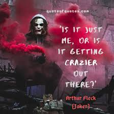 arthur fleck joker quote is it just me quote of quotes