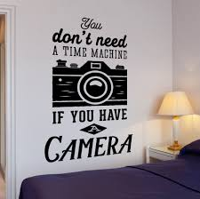 Wall Vinyl Decal Motivation Photograph Quote If You Have A Camera Decor Unique Gift Z4301 Camera Decor Quotes About Photography Camera Quotes