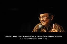 kata kata bj habibie yang bijak dan sangat menginspirasi