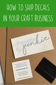 How To Package Decals In Your Silhouette Or Cricut Business Cutting For Business