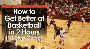 how to get better at basketball in 2