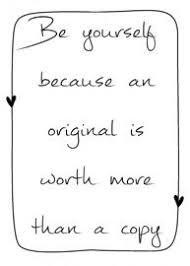 Be yourself and not a copy. The original worths more… | Words quotes,  Inspirational words, Life quotes